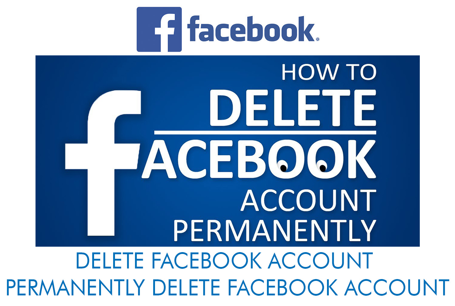 Delete Facebook Account - Permanently Delete Facebook Account