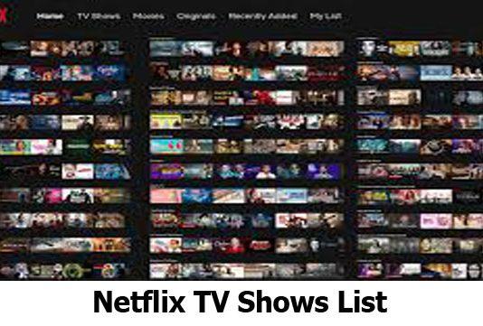 Netflix TV Shows List - Access the Netflix TV Shows List