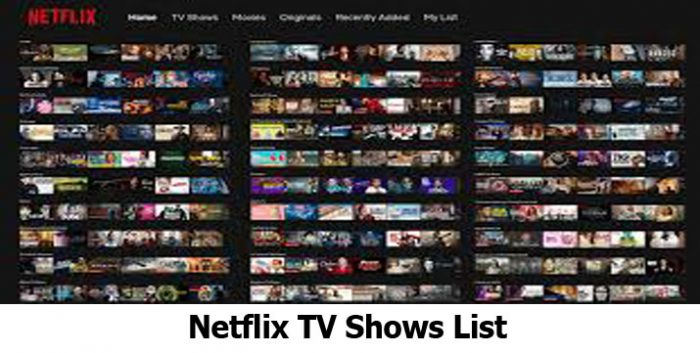 Netflix TV Shows List - Access the Netflix TV Shows List