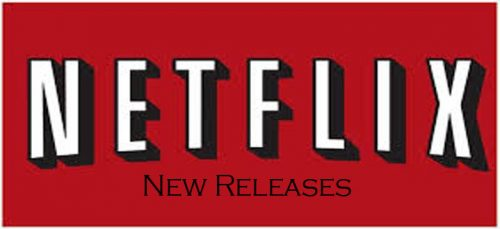 Netflix New Releases – How to Access Netflix New Releases