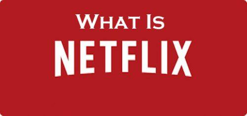 What Is Netflix   Netflix Movies   Netflix TV Series
