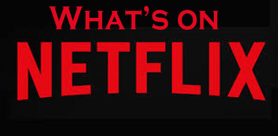 What's on Netflix? - www.Netflix.com