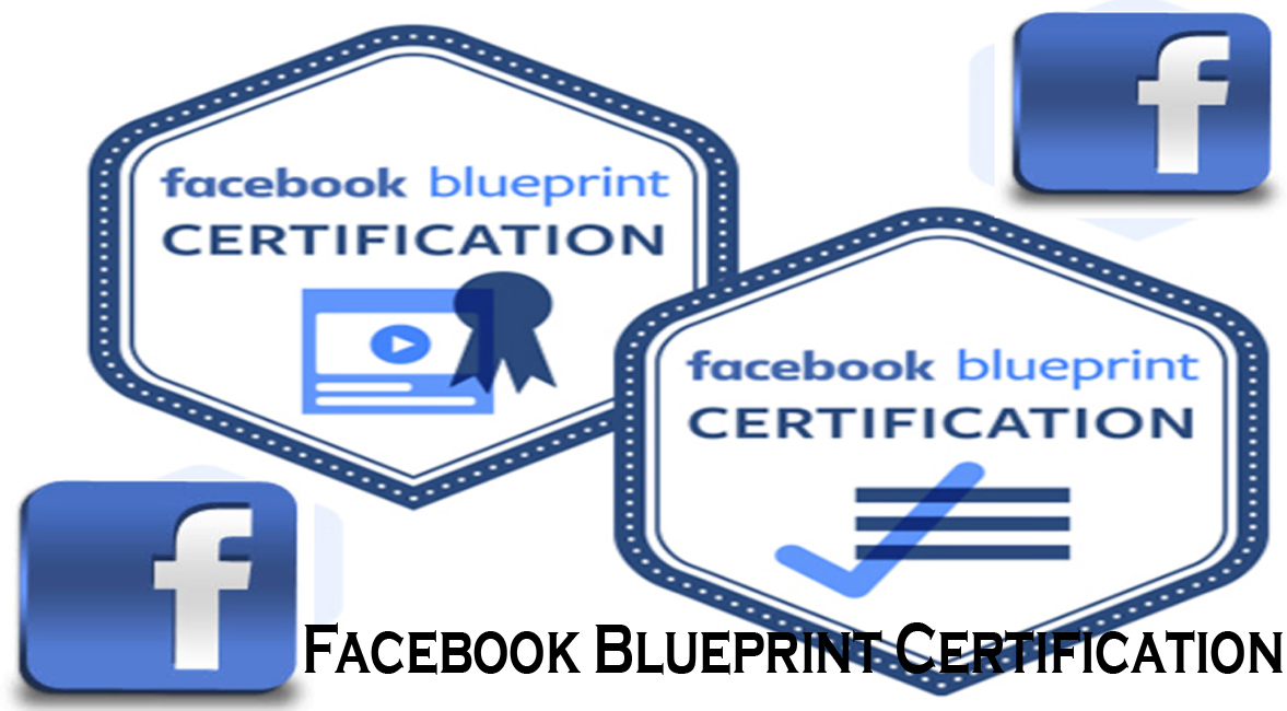 Facebook Blueprint Certification – All you Need to Get Certified