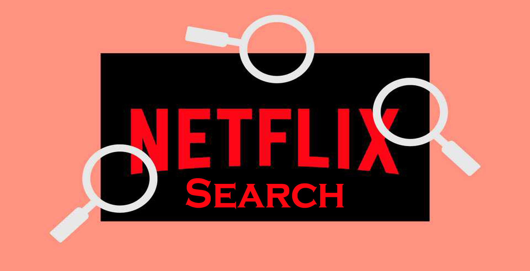 Netflix Search – How to Access Netflix Search