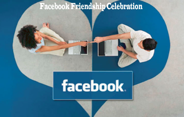 Facebook Friendship Celebration