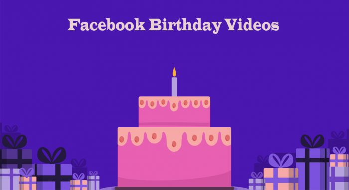 Facebook Birthday Videos  - Open Facebook Account