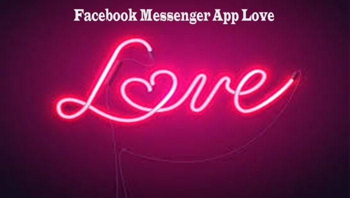 Facebook Messenger App Love