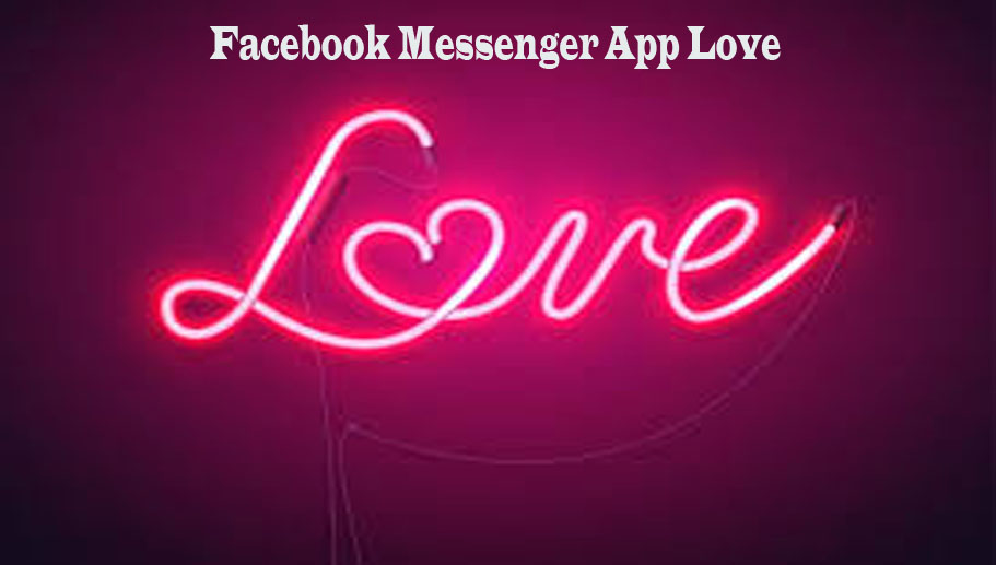 Facebook Messenger App Love