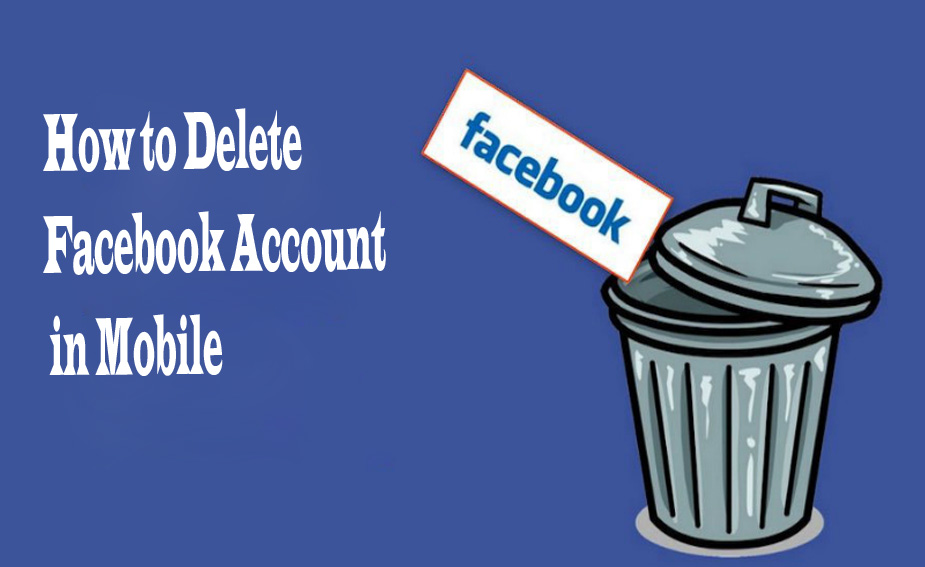 How to Delete Facebook Account in Mobile – Delete Facebook Account
