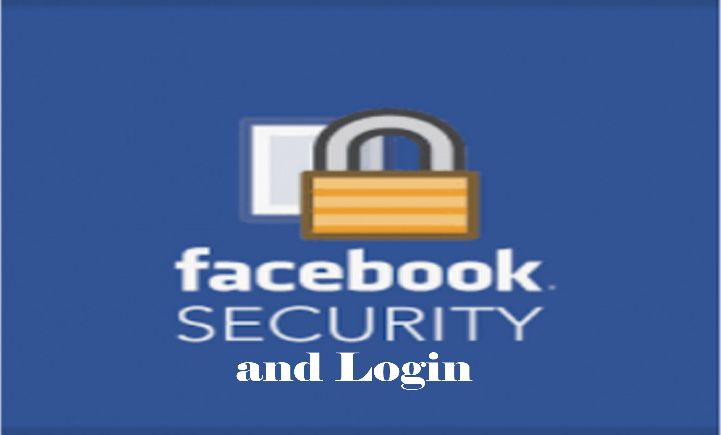 Facebook Security Settings – Facebook Security And Login | www.Facebook.com