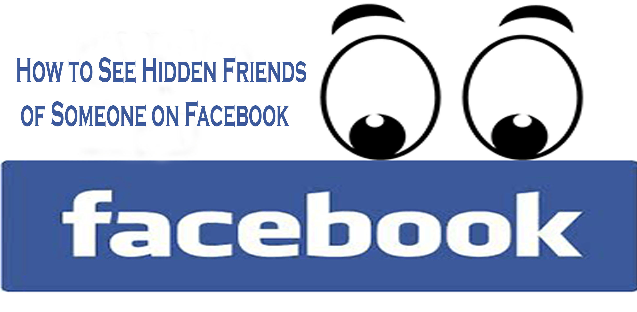How to See Hidden Friends of Someone on Facebook - TrendEbook