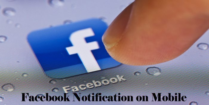 Facebook Notification on Mobile - Manage Facebook Notifications