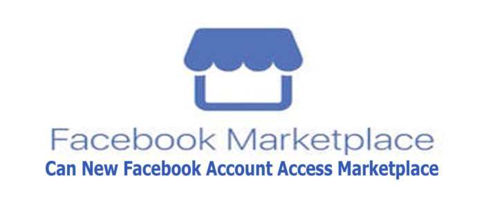 Can New Facebook Account Access Marketplace