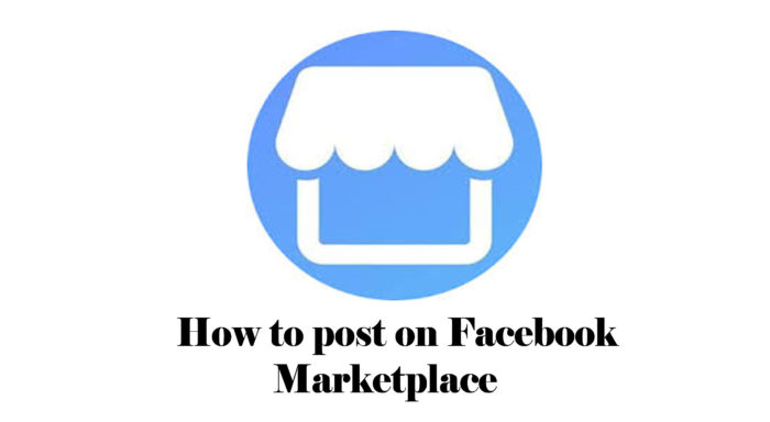 How to post on Facebook Marketplace - Marketplace Listings on Facebook