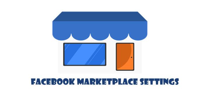 Facebook Marketplace Settings - Facebook Business