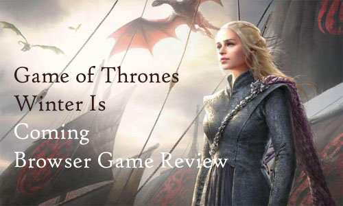game of thrones browser game review