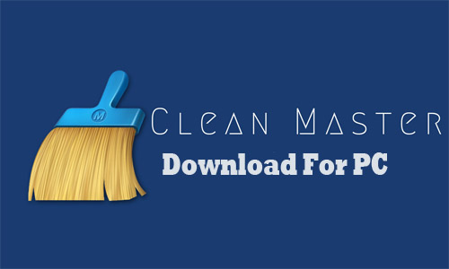 Clean Master Download For PC