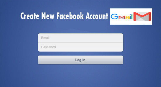 Create New Facebook Account Gmail