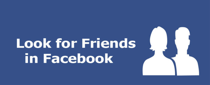 Look for Friends in Facebook - Search for Friends on Facebook