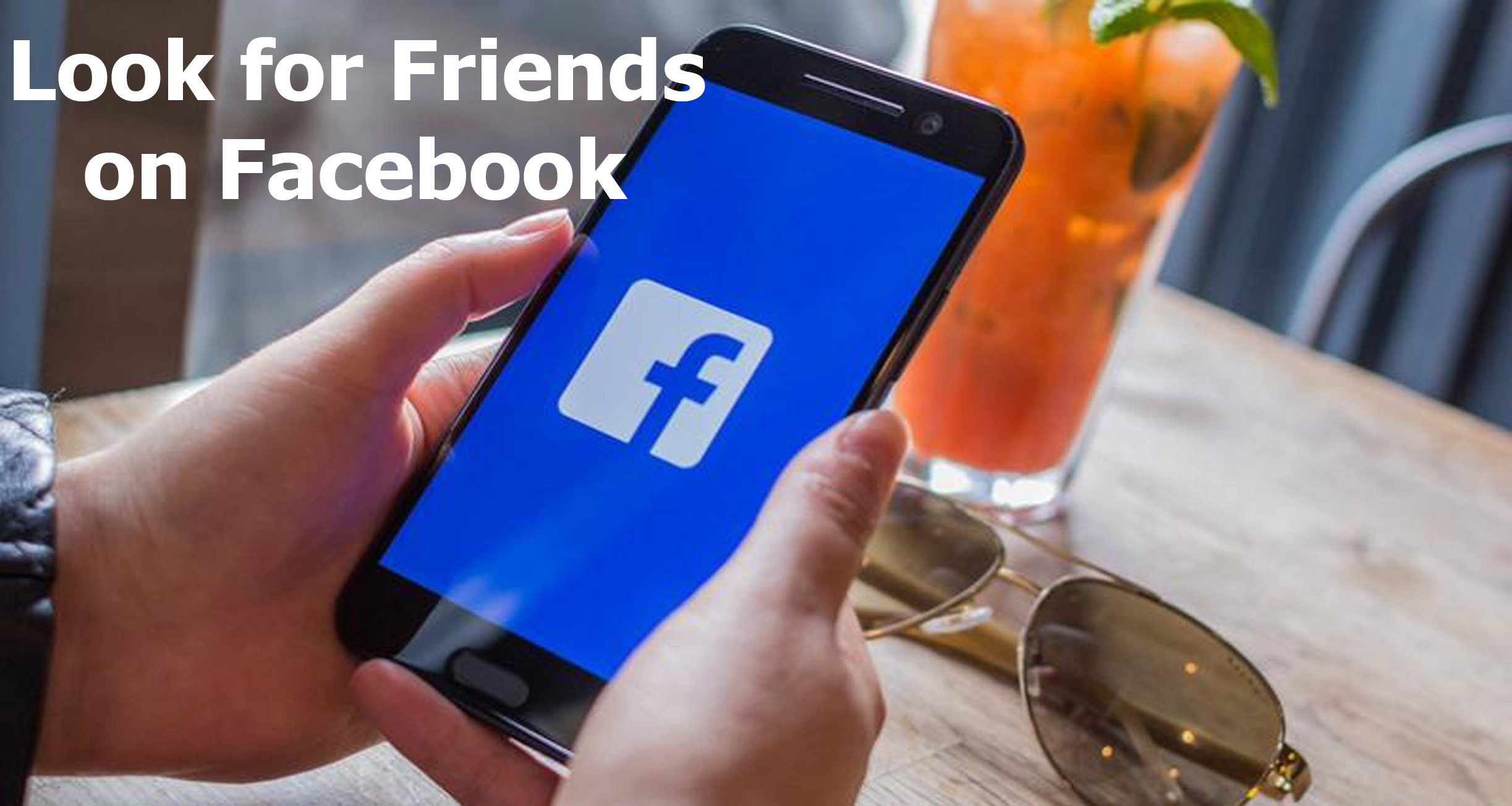 Look for Friends on Facebook – Find Friends on Facebook