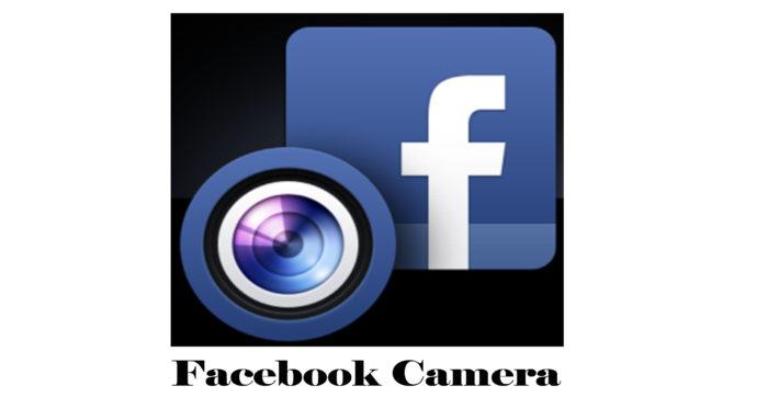 Facebook Camera - Facebook Camera Live