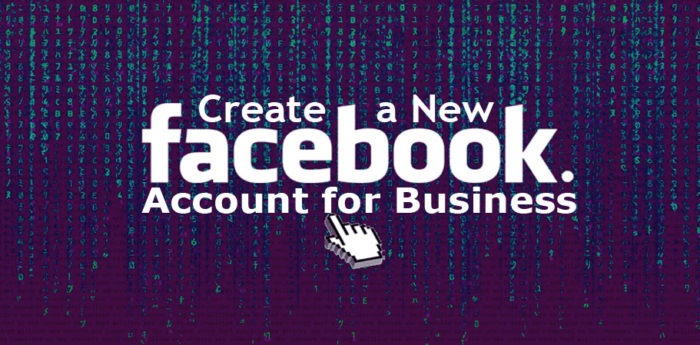 Create a New Facebook Account for Business - Facebook New Account