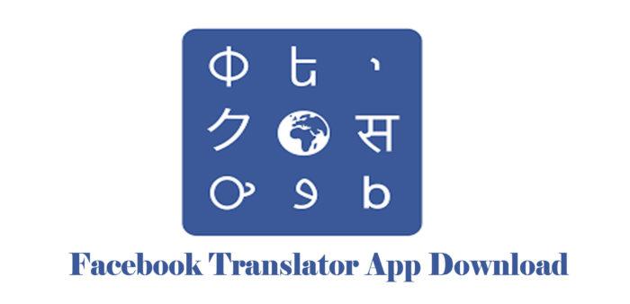 Facebook Translator App Download - Translator in Facebook