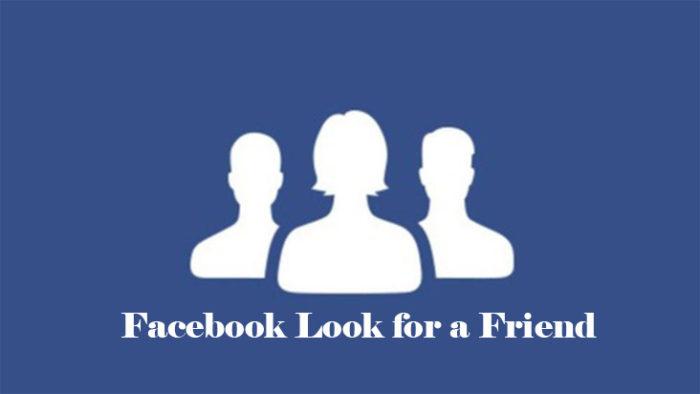 Facebook Look for a Friend - Facebook Friend Lookup