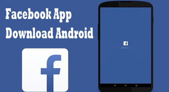 The Amazing Facebook App Download Android free