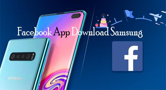 Amazing Way to Download Facebook App Samsung free
