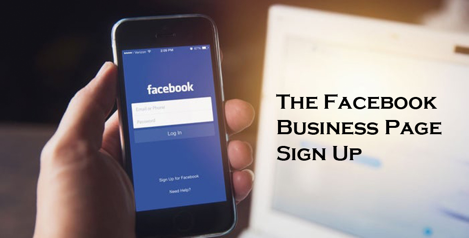 The Facebook Business Page Sign Up – What is The Facebook Business Page