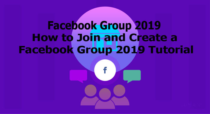 Facebook Group 2019 - How to Join and Create a Facebook Group 2019 Tutorial
