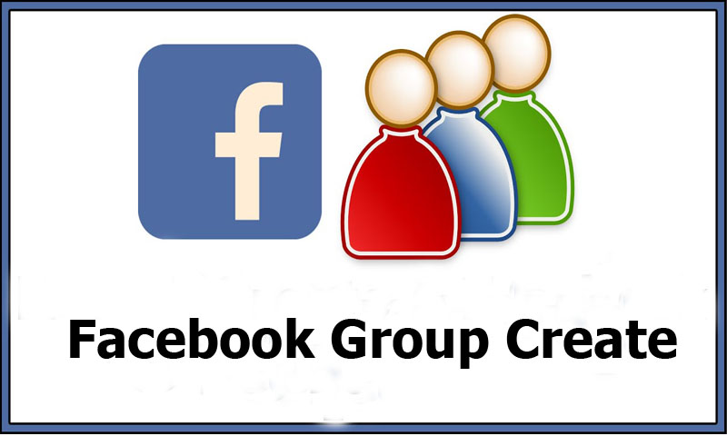 Facebook Group Create - Genuine and Useful Guide on Facebook