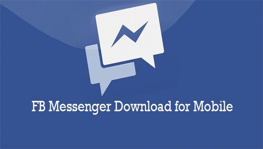 FB Messenger Download for Mobile – Download Messenger Lite