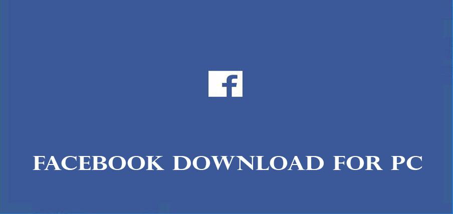 Facebook Download for PC - Facebook For PC | Facebook App