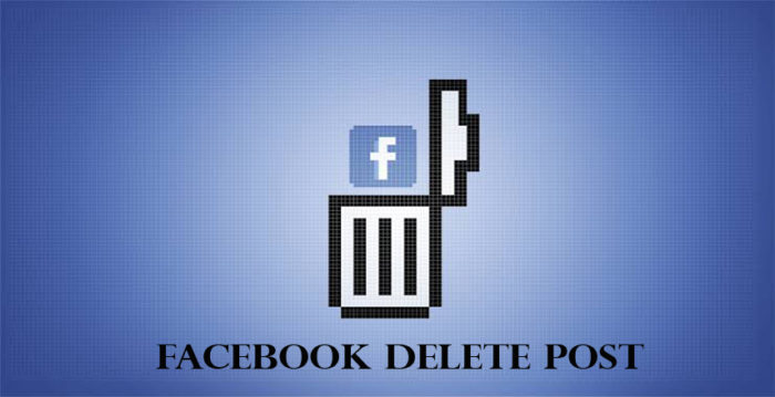 Facebook Delete Post - How to Delete your Facebook Post