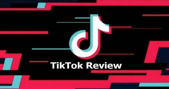 TikTok Review - All You Need to Know About TikTok