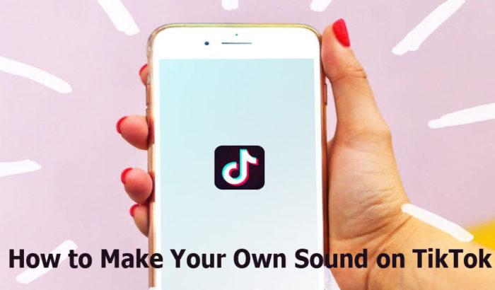 How to Make Your Own Sound on TikTok - TikTok Videos