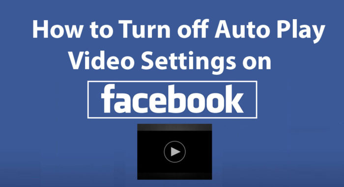 Video Settings for Facebook - How to Turn off Auto Play Video Settings