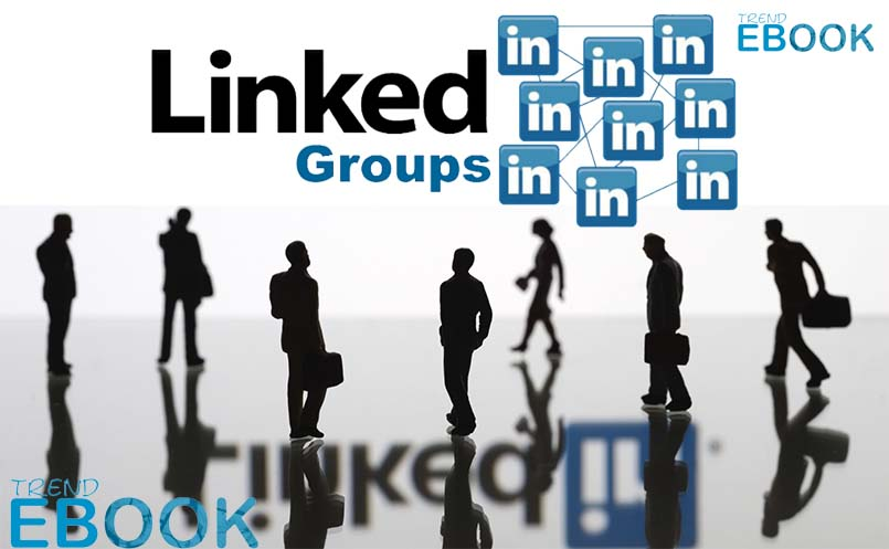 LinkedIn Groups – How to Find and Join the Right LinkedIn Group