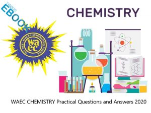 WAEC CHEMISTRY Practical Questions and Answers 2020   WAEC CHEMISTRY 2020