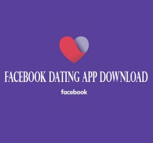 Facebook Dating App Download - Fix Facebook Dating Not Showing and Start Dating | Facebook Dating