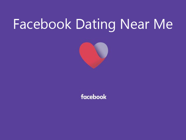 Facebook Dating Near Me: Find Singles on Facebook Dating App | Facebook Dating Online