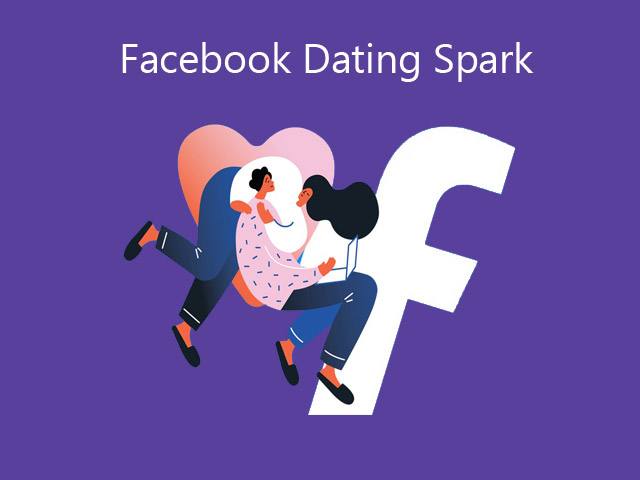 Facebook Dating Spark: What is a Spark in Facebook Dating | Facebook Dating App
