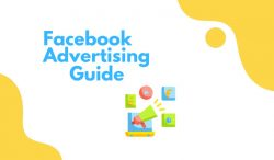 Facebook Ads Guide - A Beginner's Guide to Facebook Ads