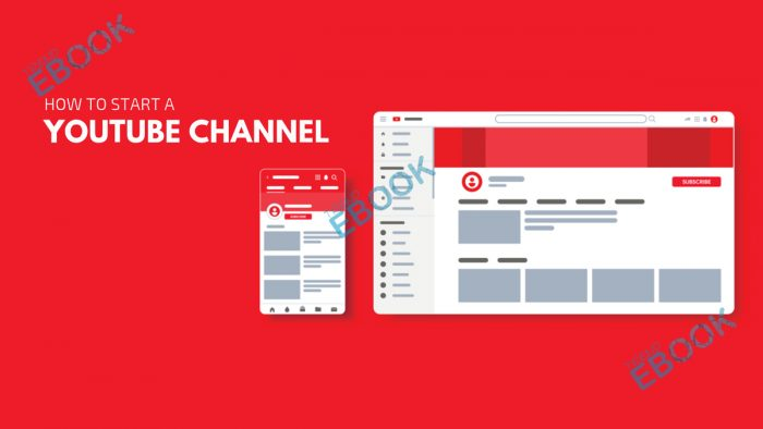 How to Start a YouTube Channel - Start a Successful YouTube Channel