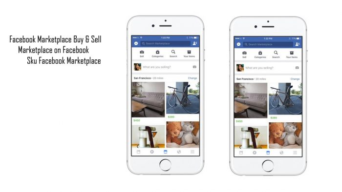 Facebook Marketplace Buy & Sell - Marketplace on Facebook | Sku Facebook Marketplace