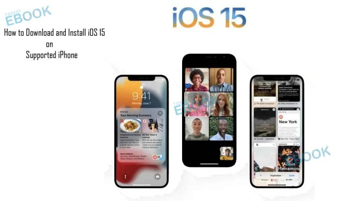 How to Download and Install iOS 15 on Supported iPhone