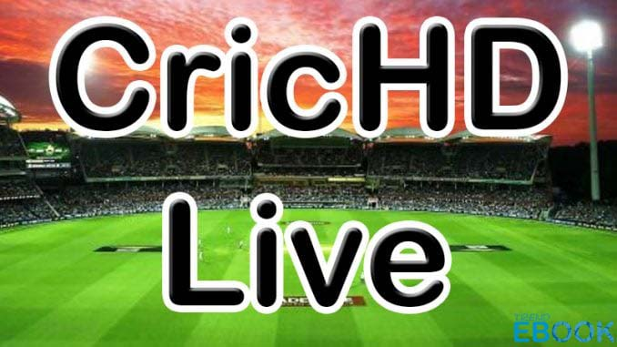 CricHD - Stream Unlimited Live Matches For Free   How to Stream on CricHD